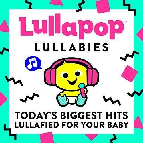 Lullapop Lullabies - Today's Biggest Hits Lullafied CD NEW