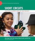 Short Circuits: Crafting E-puppets with DIY Electronics by Melissa Gresalfi, Katie Salen Tekinbas, Rafi Santo, Kylie A. Peppler (Hardback, 2014)
