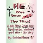 He Was There All The Time 9781452033907 by Carol Ann Mattson Paperback