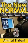 The New Normal: Finding a Balance Between Individual Rights and the Common Good by Amitai Etzioni (Hardback, 2014)