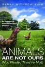 Animals Are Not Ours (No, Really, They're Not) by Sarah Withrow King (Paperback / softback, 2016)