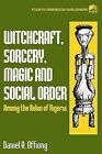 Witchcraft, Sorcery, Magic & Social Order Amoung the Ibibio of Nigeria by Daniel A Offiong (Paperback / softback, 2001)