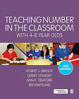 Teaching Number in the Classroom with 4-8 Year Olds by Robert J. Wright, Garry Stanger, James Martland, Ann K. Stafford (Paperback, 2014)