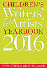 Children's Writers' & Artists' Yearbook 2016 by Bloomsbury Publishing PLC (Paperback, 2015)
