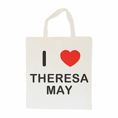 I Love Theresa May - Cotton Bag   Size choice Tote, Shopper or Sling
