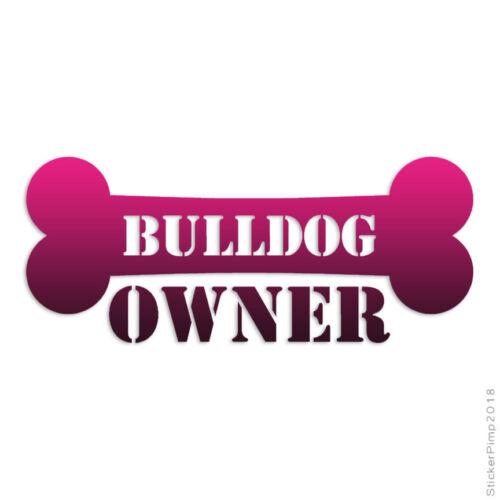Bulldog Owner Bone Decal Sticker Choose Pattern Size #1627
