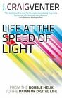 Life at the Speed of Light: From the Double Helix to the Dawn of Digital Life by J. Craig Venter (Paperback, 2014)