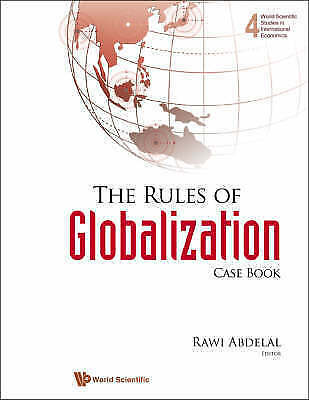 Rules Of Globalization, The (Casebook) (World Scientific Studies in Internationa