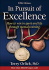 In Pursuit of Excellence by Terry Orlick (Paperback, 2016)