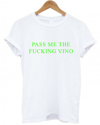 alcohol drinking white wine T-Shirt PASS ME THE F*CKING VINO red funny
