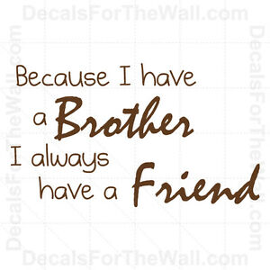 Details About Because I Have A Brother I Always Have A Friend Boy Wall Decal Vinyl Decor K18