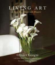 Living Art: Style Your Home with Flowers - Good - Giugni, Olivier - Hardcover