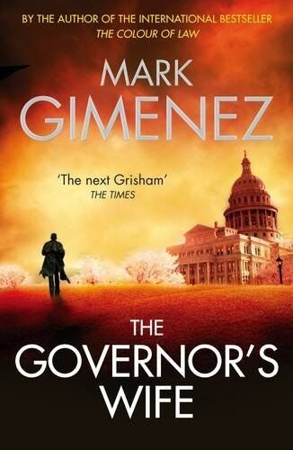 The Governor's Wife By Mark Gimenez. 9781847443816