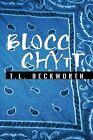 Blocc Chytt by T.L. Beckworth (Paperback, 2011)