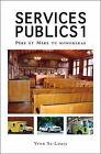 Services Publics: Pere Et Mere Tu Honoreras: No. 1 by Yvon St-Louis (Paperback, 2006)