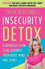 Insecurity Detox by Trisha Blackwell (2016, Paperback)