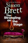 The Strangling on the Stage by Simon Brett (Hardback, 2013)