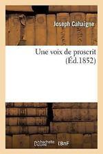 Une Voix de Proscrit by Cahaigne-J (2016, Paperback)