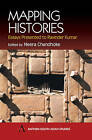 Mapping Histories: Essays Presented to Ravinder Kumar by Neera Chandhoke (Paperback, 2002)