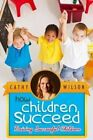 How Children Succeed: Raising Successful Children by Cathy Wilson (Paperback / softback, 2014)