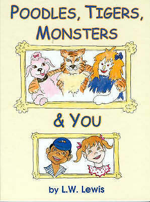 Poodles, Tigers, Monsters and You by L. W. Lewis (Hardback, 2004)