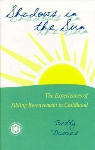Shadows in the Sun: The Experiences of Sibling Bereavement in Childhood [Series