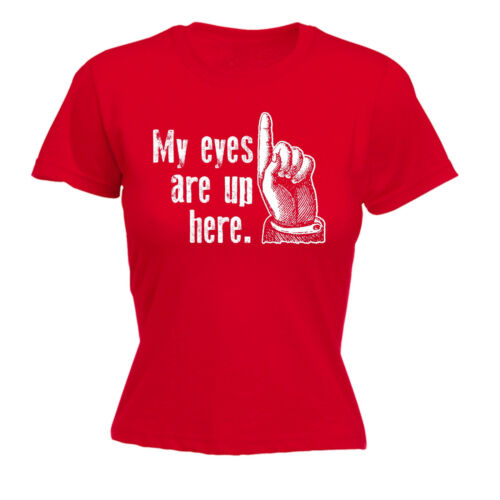 My Eyes are Up Here Womens T-shirt Thé Birthday Poison Funny Naughty Rude Adult