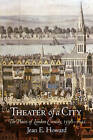 Theater of a City: The Places of London Comedy, 1598-1642 by Jean E. Howard (Paperback, 2009)