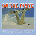 On the Piste: Stories and Tales from the Slopes by Dave Crowe (Paperback, 1999)