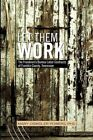 Let Them Work by Mary Osweiler PhD Powers 9781450054195 Paperback 2010