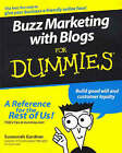 Buzz Marketing with Blogs For Dummies by Susannah Gardner, Xeni Jardin (Paperback, 2005)