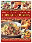 The Complete Book of Turkish Cooking: All the Ingredients, Techniques and Traditions of an Ancient Cuisine by Ghillie Basan (Paperback, 2013)