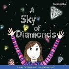 A Sky of Diamonds: A Story for Children About Loss, Grief and Hope by Camille Gibbs (Hardback, 2015)