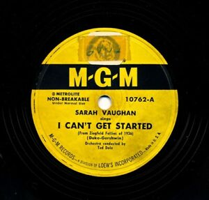 SARAH-VAUGHAN-1950-MGM-10762-I-Can-t-Get-Started-What-a-Difference-a-Day-Made