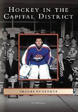 Hockey in the Capital District   (NY)  (Images of Sports)-ExLibrary