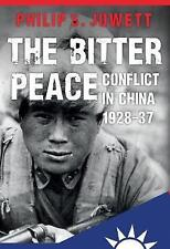 The Bitter Peace: Conflict in China 1928-37, Jowett, Philip S.   Hardcover Book