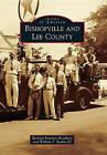 Bishopville and Lee County by Rachael Bowman Bradbury, William P Baskin III (Paperback / softback, 2010)