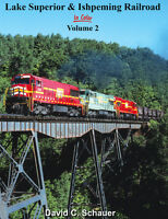 Lake Superior & Ishpeming Railroad In Color Volume 2 / Railroad