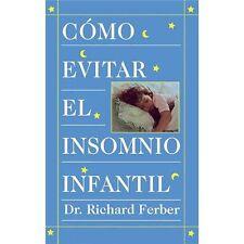 Como Evitar el Insomnio Infantil by Richard Ferber (1995, Paperback)