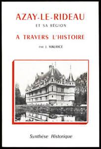 J-MAURICE-AZAY-LE-RIDEAU-ET-SA-REGION-A-TRAVERS-L-039-HISTOIRE