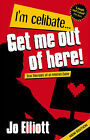 I'm Celibate... Get Me Out of Here!: True Memoirs of an Internet Dater by Jo Elliott (Paperback, 2009)