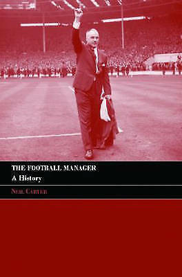 1 of 1 - THE FOOTBALL MANAGER: A HISTORY., Carter, Neil., Used; Very Good Book