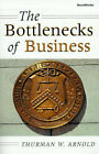 The Bottlenecks of Business by Thurman W. Arnold (Paperback, 2000)