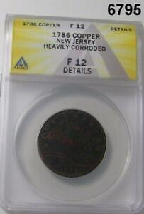 1786 COPPER NEW JERSEY ANACS CERTIFIED F12 HEAVILY CORRODED #6795
