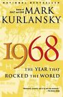 1968: The Year That Rocked the World by Mark Kurlansky (Paperback / softback)
