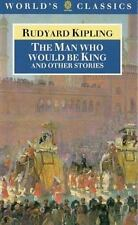 The World's Classics: The Man Who Would Be King and Other Stories by Rudyard...