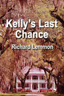 Kelly's Last Chance by Richard (Paperback, 2006)