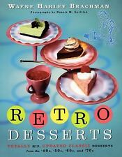 Retro Desserts: Totally Hip, Updated Classic Desserts from the '40s, '50s, '60s,
