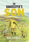 The Gamekeeper's Son by Ron Stewart (Hardback, 2015)
