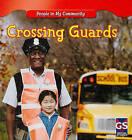 Crossing Guards by JoAnn Early Macken (Hardback, 2010)